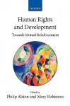Human Rights and Development: Towards Mutual Reinforcement - Philip Alston