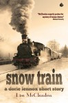 Snow Train (Dorie Lennox Mysteries) - Lise McClendon