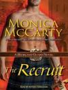 The Recruit: A Highland Guard Novel - Monica McCarty, Antony Ferguson