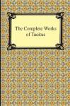 The Complete Works of Tacitus - Tacitus