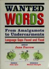Wanted Words: from amalgamots to undercarments : language gaps found and fixed - Jane Farrow
