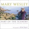 Part of the Scenery - Mary Wesley, Kim Sayer