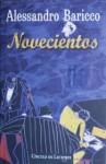 Novecientos - Alessandro Baricco, José Manuel López, Marinella Pigozzi