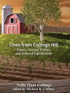 Lines from Collings Hill: Poems, Journal Entries, and Selected Life Records - Nellie Hunt Collings, Michael R. Collings