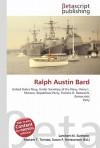 Ralph Austin Bard - Lambert M. Surhone, VDM Publishing, Susan F. Marseken