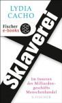 Sklaverei: Im Inneren des Milliardengeschäfts Menschenhandel (German Edition) - Lydia Cacho, Jürgen Neubauer