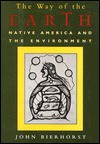 The Way Of The Earth: Native America And The Environment - John Bierhorst