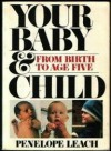 Your Baby and Child: From Birth to Age Five - Penelope Leach
