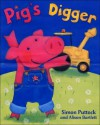 Pig's Digger - Simon Puttock, Alison Bartlett