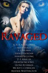Ravaged, Vol. 1 - D.F. Krieger, Persephone Jones, Mickey J. Corrigan, Silvia Violet, S.J. Thomas, Annabeth Leong, Leona Bushman, Heather Whittington, K.R.R. Bridgstreet, Erin O'Riordan