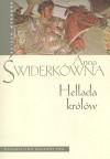 Hellada królów - Anna Świderkówna