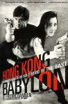 Hong Kong Babylon: An Insider's Guide to the Hollywood of the East - Fredric Dannen, Barry Long