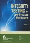 Integrity Testing of Low-Pressure Membranes - Liu Charles, Charles Liu