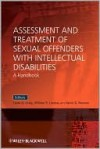 Assessment and Treatment of Sexual Offenders with Intellectual Disabilities: A Handbook - Leam A. Craig