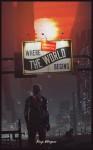 Legendary Detective Where the World Begins - Kaye Wagner