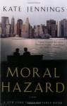 Moral Hazard - Kate Jennings
