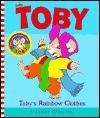 Toby's Rainbow Clothes (Toby) - Cyndy Szekeres