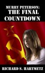Murry Peterson: The Final Countdown - Richard S. Hartmetz