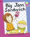 Big Jam Sandwich. Written by Sue Graves - Graves, Sue Graves