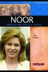 Queen Noor: American-Born Queen of Jordan - Lucia Raatma