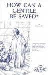 How Can a Gentile Be Saved? - Zola Levitt