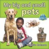 My Big and Small Pets - Bobbie Kalman