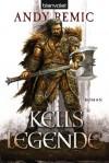 Kells Legende: Roman (German Edition) - Andy Remic, Wolfgang Thon