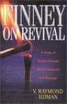 Finney on Revival: A Study of Charles Finney's Revival Methods and Message - V. Raymond Edman, Nancy Renich, Robert A. Cook