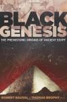 Black Genesis: The Prehistoric Origins of Ancient Egypt - Robert Bauval, Thomas Brophy