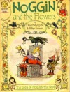 Noggin and the Flowers (The Saga of Noggin the Nod) - Oliver Postgate, Peter Firmin