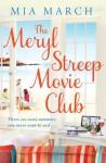 The Meryl Streep Movie Club - Mia March