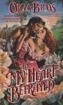 By My Heart Betrayed - Olga Bicos