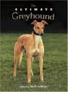The Ultimate Greyhound - Mark Sullivan