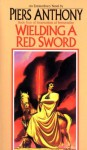 Wielding a Red Sword - Piers Anthony