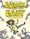 Lunch Lady and the Cyborg Substitute: Lunch Lady #1 - Jarrett J. Krosoczka
