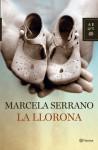 La Llorona: Novela - Marcela Serrano