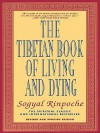 Tibetan Book of Living and Dying, The - Revised edition - Sogyal Rinpoche