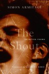 The Shout: Selected Poems - Simon Armitage, Charles Simic