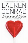 Sugar and Spice. Lauren Conrad - Lauren Conrad