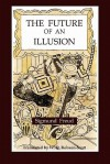The Future of an Illusion - Sigmund Freud