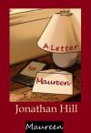 A Letter for Maureen - Jonathan Hill