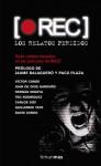 [REC]: Los relatos perdidos - Víctor Conde, Juan de Dios Garduño Cuenca, Hernán Migoya, Teo Rodriguez, Carlos Sisí, Guillermo Tato, David Zurdo