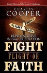 Fight, Flight, or Faith: How to Survive the Great Tribulation - Charles Cooper