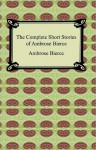 The Complete Short Stories of Ambrose Bierce - Ambrose Bierce