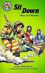 Sit Down: Luke 10 : 38-42 (Mary and Martha) - Mary Manz Simon