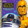 R2-D2 And C3PO: Droid Duo (Star Wars) - Ken Steacy