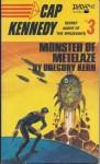 Monster of Metelaze (Cap Kennedy #3) - Gregory Kern