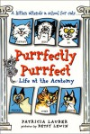 Purrfectly Purrfect: Life at the Acatemy - Patricia Lauber, Betsy Lewin