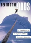 Beating the Odds: A Teen Guide to 75 Superstars Who Overcame Adversity - Mary Ellen Snodgrass