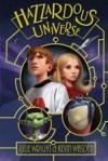 Hazzardous Universe - Julie Wright, Kevin Wasden
